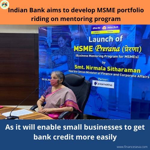 Indian Bank aims to develop MSME portfolio riding on mentoring program