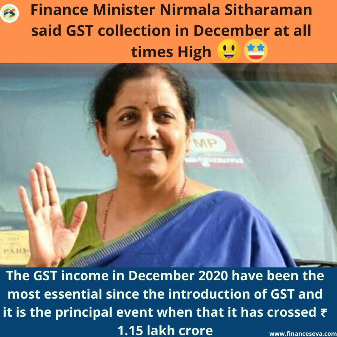 Finance Minister Nirmala Sitharaman said GST collection in December at all Times High