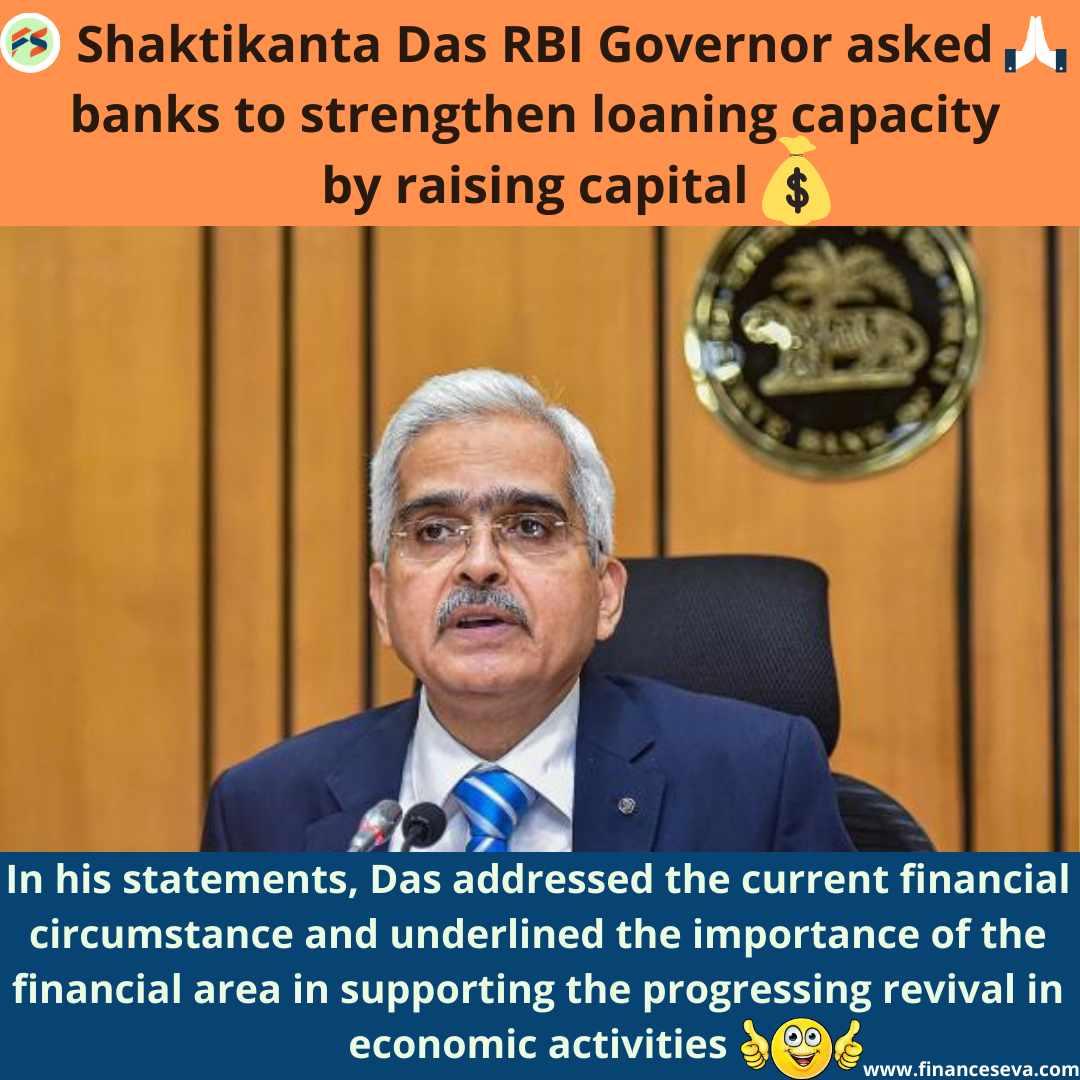 Shaktikanta Das Governor of RBI asked banks to strengthen loaning capacity by raising capital