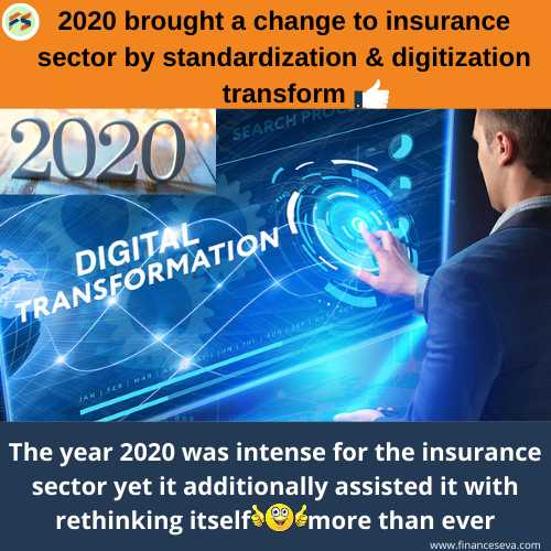 2020 Brought a Change to Insurance Sector by Standardization & Digitization Transform