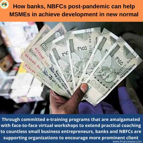 How banks, NBFCs post-pandemic can help MSMEs in achieve development in new normal
