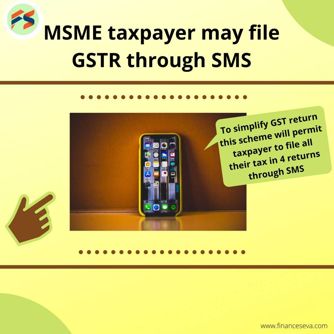 MSME Taxpayer may file GSTR through SMS